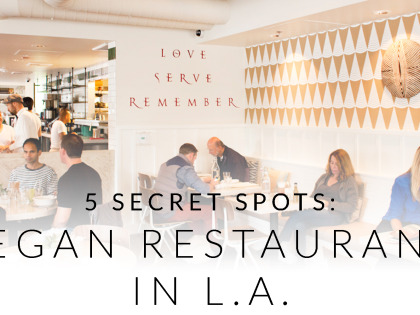 5 Secret Spots: Vegetarian Restaurants in L.A.